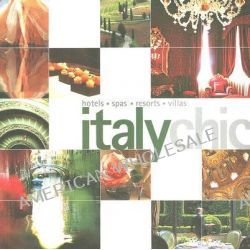Italy Chic, Hotels, Spas, Resorts, Villas by Leonie Loudon, 9789814217118.