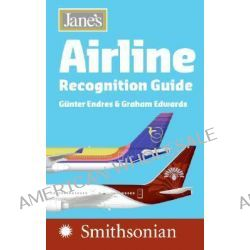 Jane's Airline Recognition Guide by Gunter Endres, 9780061137297.