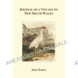 Journal of a Voyage to New South Wales by John White, 9781849025188.