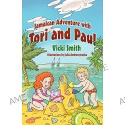 Jamaican Adventure with Tori and Paul by Vicki Smith, 9781432785789.