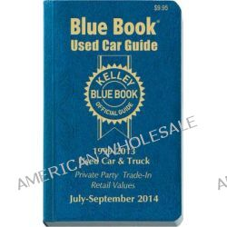 Kelley Blue Book Used Car Guide, 1999-2013 Models by Kelley Blue Book, 9781936078325.