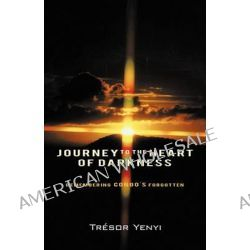 Journey to the Heart of Darkness, Remembering Congo's Forgotten by Tresor Yenyi, 9781450258166.