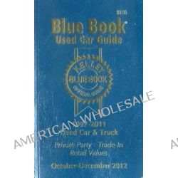 Kelley Blue Book Used Car Guide, 1997-2011 Models by Kelly Blue Book, 9781936078219.