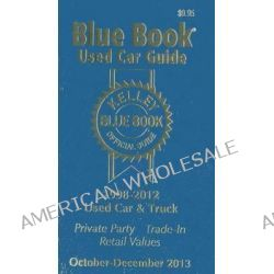 Kelley Blue Book Used Car Guide, Consumer Edition, 1998-2012 Models by Kelley Blue Book, 9781936078295.