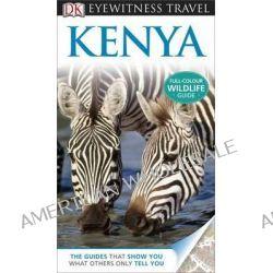 Kenya DK Eyewitness Travel Guide, Full Colour Wildlife Guide by Dorling Kindersley, 9781409386452.
