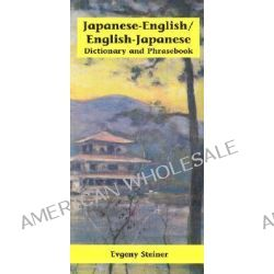 Japanese-English / English-Japanese Dictionary and Phrasebook (Romanized), Dictionary and Phrasebook by Evgeny Steiner, 9780781808149.