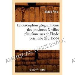La Description Geographique Des Provinces & Villes Plus Fameuses de L'Inde Orientale, (Ed.1556) by Polo M, 9782012559875.