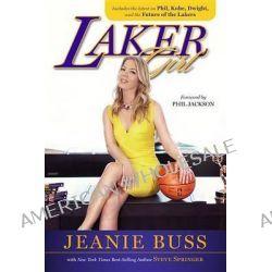Laker Girl by Jeanie Buss, 9781600788680.