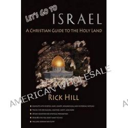 Let's Go to Israel by Rick Hill, 9781622872107.