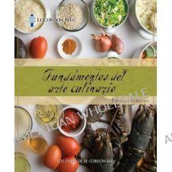 Le Cordon Bleu Cuisine Foundations, Classic Recipes by Le Cordon Bleu, 9781111539801.