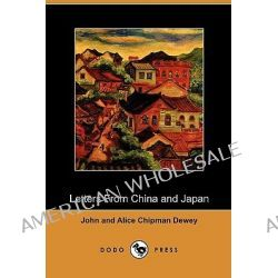 Letters from China and Japan (Dodo Press) by John Dewey, 9781409991205.
