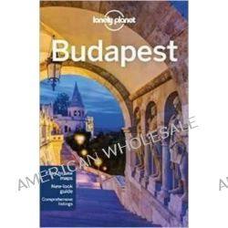 Lonely Planet Budapest by Lonely Planet, 9781743210031.