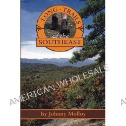 Long Trails of the Southeast by Johnny Molloy, 9780897325301.
