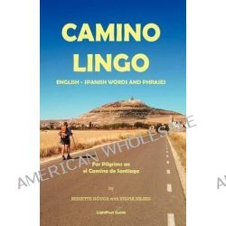 Lightfoot Guide to Camino Lingo by Reinette Novoa, 9782917183243.