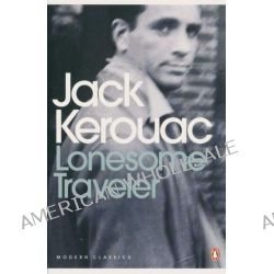 Lonesome Traveller The, Penguin Modern Classics by Jack Kerouac, 9780141184906.
