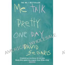 Me Talk Pretty One Day by David Sedaris, 9780349113913.