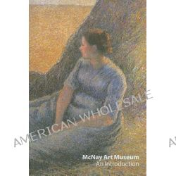 McNay Art Museum, An Introduction by Scala Publishers, 9781857596649.