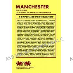 Manchester City Journal, City Notebook for Manchester, United Kingdom by Dragon Dragon City Journals, 9781494848330.