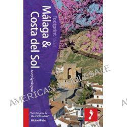 Malaga & Costa del Sol : Includes Antequera, Nerja, Marbella, Ronda, La Axarquia, Footprint Travel Guides by Andy Symington, 9781909268807.