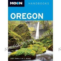 Moon Oregon, Oregon by Judy Jewell, 9781598808858.