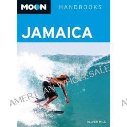 Moon Jamaica, Moon Handbooks by Oliver Hill, 9781598805864.