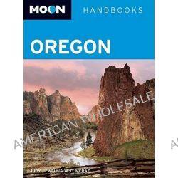 Moon Oregon, Moon Handbooks by Judy Jewell, 9781598803679.
