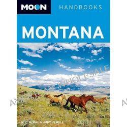 Moon Montana, Moon Handbooks by W C McRae, 9781598800142.