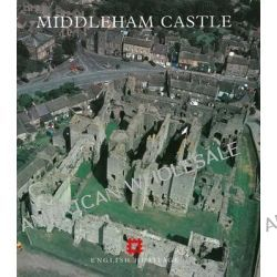 Middleham Castle, North Yorkshire by John Weaver, 9781850744092.
