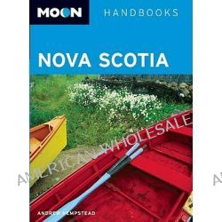 Moon Nova Scotia, Moon Handbooks by Andrew Hempstead, 9781598801576.
