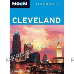 Moon Cleveland, Moon Handbooks by Douglas Trattner, 9781598802061.
