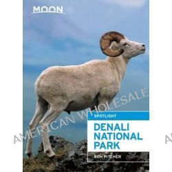 Moon Spotlight Denali National Park by Don Pitcher, 9781612389844.
