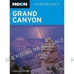 Moon Grand Canyon, Moon Handbooks Grand Canyon by Kathleen Bryant, 9781598808995.