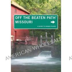Missouri off the Beaten Path, A Guide to Unique Places by Patti DeLano, 9780762786497.