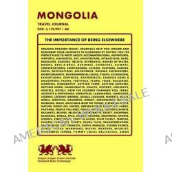 Mongolia Travel Journal, Pop. 3,179,997 + Me by Dragon Dragon Travel Journals, 9781494221201.