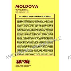 Moldova Travel Journal, Pop. 3,656,843 + Me by Dragon Dragon Travel Journals, 9781494220976.