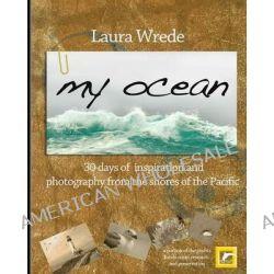My Ocean by Laura Wrede, 9780615798936.