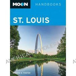 Moon St. Louis by Brooke S. Foster, 9781612382944.