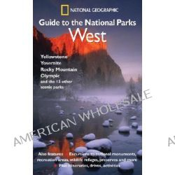 """National Geographic"" Guide to the National Parks, West - Yellowstone, Yosemite, Rocky Mountain, Olympic and the 15 Other Scemic Parks by National Geographic Society, 9780792295389."