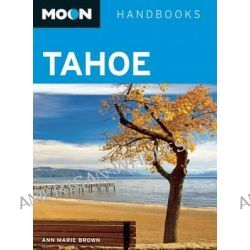Moon Tahoe, Moon Handbooks by Ann Marie Brown, 9781612383415.
