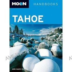 Moon Tahoe, Moon Handbooks by Ann Marie Brown, 9781598801590.