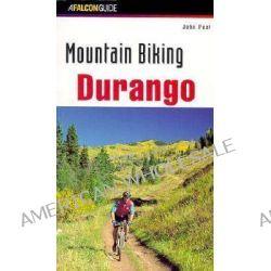 Mountain Biking Durango, Mountain Biking Ser. by John Peel, 9781560445319.