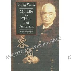 My Life in China and America by Yung Wing, 9789889987459.
