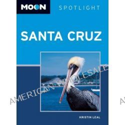 Moon Spotlight Santa Cruz by Kristin Leal, 9781612381541.