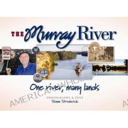 Murray River, One River, Many Lands by Shane Strudwick, 9780733330896.