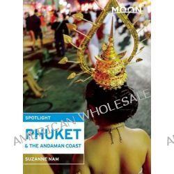 Moon Spotlight Phuket & the Andaman Coast by Suzanne Nam, 9781612389486.
