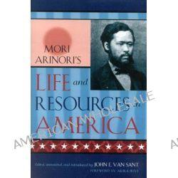 Mori Arinori's Life and Resources in America by Mori Arinori, 9780739107935.