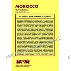 Morocco Travel Journal, Pop. 32,309,239 + Me by Dragon Dragon Travel Journals, 9781494221225.