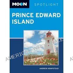 Moon Spotlight Prince Edward Island, Moon Spotlight Prince Edward Island by Andrew Hempstead, 9781612381589.