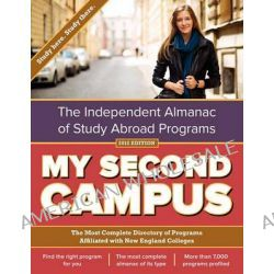 My Second Campus, The Independent Almanac of Study Abroad Programs (the Most Complete Directory of Programs Affiliated with New England by My Second Campus, 9780983441502.