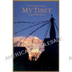 My Tibet, Text by His Holiness the Fourteenth Dalai Lama of Tibet by His Holiness Tenzin Gyatso The Dalai Lama, 9780520089488.